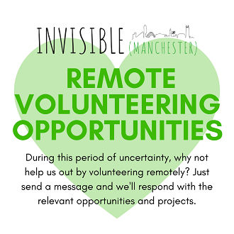 Invisible Manchester Remote volunteering opportunities