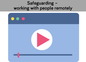 safeguarding - working with people remotely